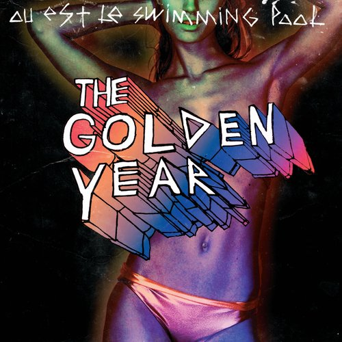 Nieuws News Cd Recensie Ou Est Le Swimming Pool The Golden Year